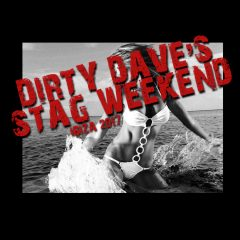 Dirty weekend stag do t shirts